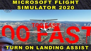 Flight Simulator 2020 - Crash On Landing? Turn on Landing Assistant!