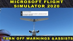 Flight Simulator 2020 - Not a Pilot? Disable on Screen Notifications.
