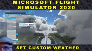 Flight Simulator 2020 - Setting Weather Advanced Customization