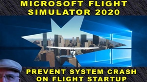 Flight Simulator 2020 - Stop Game Crashing on Flight Startup